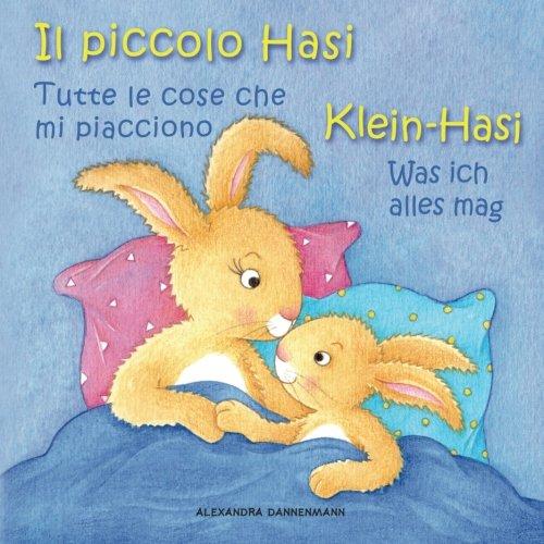 Klein Hasi - Was ich alles mag, Il piccolo Hasi - Tutte le cose che mi piaccio: Bilderbuch Deutsch-Italienisch (zweisprachig/bilingual)