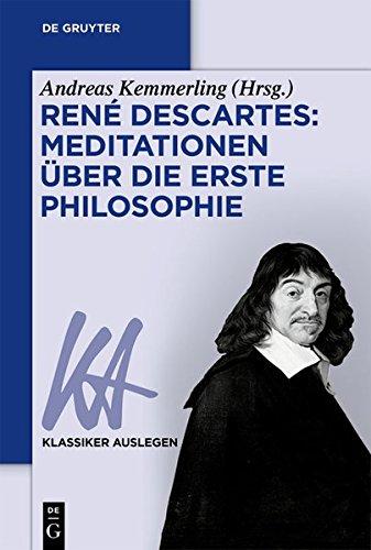 RenéDescartes:MeditationenüberdieErstePhilosophie (Klassiker Auslegen, Band 37)