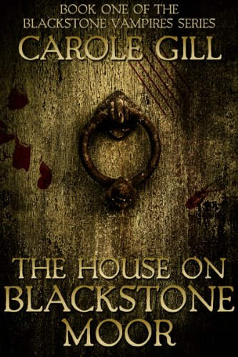 ebook: The House on Blackstone Moor (The Blackstone Vampires Book 1) (B00FLEYF60)