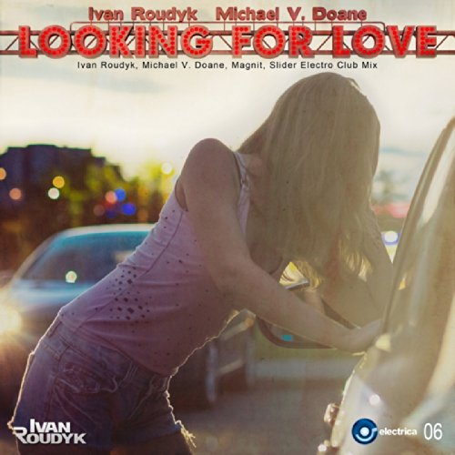 looking-for-love-ivan-roudyk-michael-v-doane-magnit-slider-dub-mix