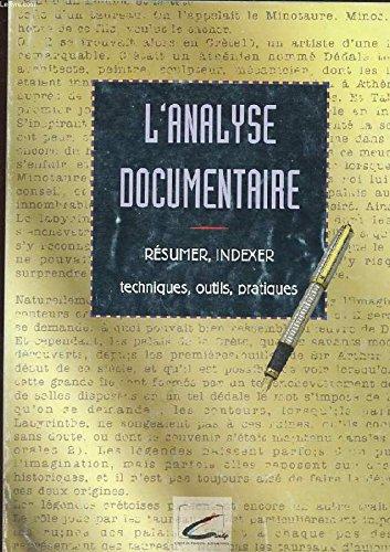 L'analyse documentaire : Techniques, outils, pratiques par François Feyler