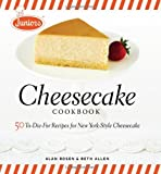 Junior's Cheesecake Cookbook: 50 To-Die-For Recipes of New York-Style Cheesecake by Allen, Beth, Rosen, Alan, Junior's Cheesecake Inc (2007) Hardcover