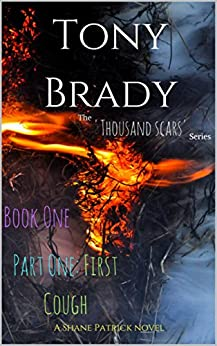 The 'Thousand Scars' series, book one, part one: First cough by [Brady, Tony]