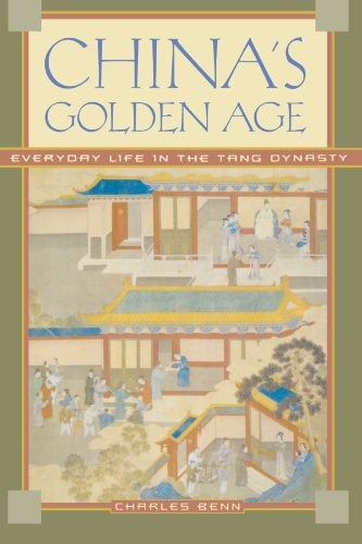 chinas-golden-age-everyday-life-in-the-tang-dynasty