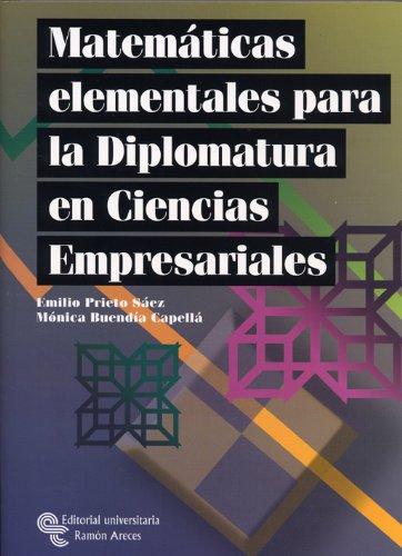 Matemáticas Elementales Para La Diplomatura En Ciencias Empresariales (Manuales) por Emilio Prieto Sáez