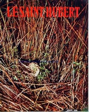 SAINT HUBERT (LE) [No 8] du 01/08/1958 - LA CHASSE A L'APPROCHE DU BROCARD AU PRINTEMPS PAR G. OLIVIER - RESERVE OU CHASSE GARDEE PAR HOUSSARD - R. CERCLER - LA CHASSE DEVANT LA LOI PAR P SIRE - LES CHASSES DE RAMBOUILLET PAR LE BARON DE JANTI - JEANNOT ET LA MYXOMATOSE PAR BEGUIN - TU SERAS CHASSEURS PAR F. HARDY - EN AFRIQUE EQUATORIALE FRANCAISE PAR EDMOND-BLANC - TIR AUX PIGEONS par Collectif
