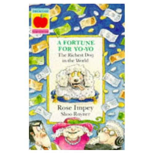 A Fortune for Yo-Yo: The Richest Dog in the World (Animal Crackers) by Rose Impey (1994-07-01)