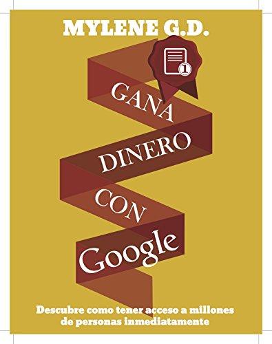 Gana Dinero con Google: Aparecer en Google YA (Spanish Edition)