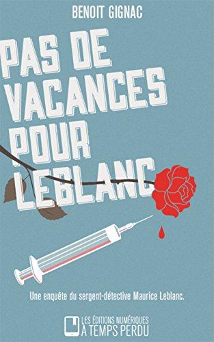 Pas de vacances pour Leblanc par Benoit Gignac
