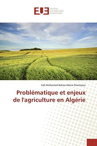 Problématique et enjeux de l'agriculture en Algérie par Sidi-Mohamed Bahae-Ddine Ghezlaoui