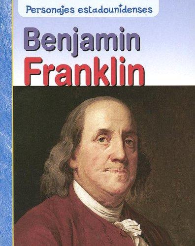 Benjamin Franklin (Personajes Estadounidenses/american Lives) por Rick Burke