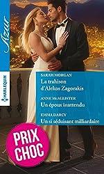 La trahison d'Alekos Zagorakis - Un époux inattendu - Un si séduisant milliardaire (Azur)