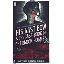 His Last Bow & The Case-book of Sherlock Holmes: AND The Case-book of Sherlock Holmes (Read Red)