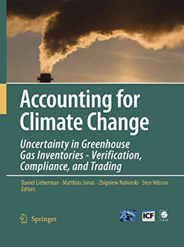 [(Accounting for Climate Change : Uncertainty in Greenhouse Gas Inventories - Verification, Compliance, and Trading)] [Edited by Daniel Lieberman ] published on (November, 2010)
