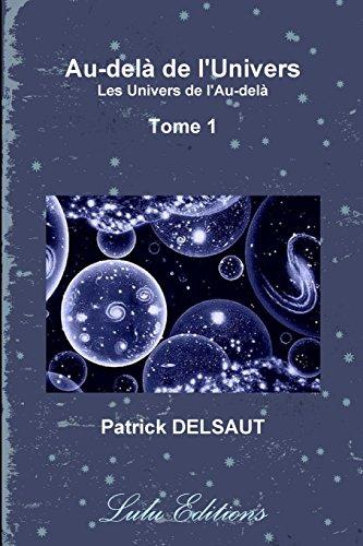 Au-delà de l'Univers - Tome 1 (Noir et Blanc) par Patrick DELSAUT