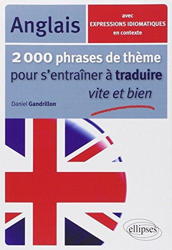 2000 Phrases de Thme Anglais pour s'Entraner  Traduire Vite et Bien