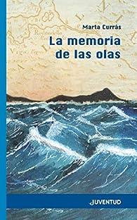 La memoria de las olas par Marta Currás