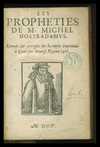 Nostradamus prophéties. Première édition (1503) par Michel Nostradamus
