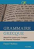 grammaire grecque manuel de syntaxe pour l ex?g?se du nouveau testament