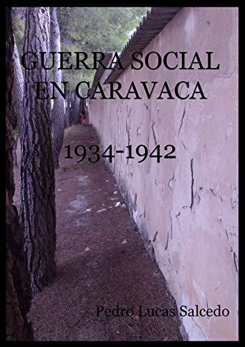 Guerra Social En Caravaca por Pedro Lucas Salcedo Gratis