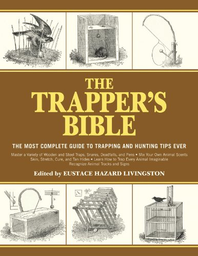 The Trapper's Bible: The Most Complete Guide on Trapping and Hunting Tips Ever por Jay McCullough