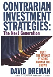 Contrarian Investment Strategies: The Classic Edition: Beat the Market by Going Against the Crowd