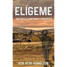 Elígeme (Una historia romántica  en el Viejo Oeste (Spanish Edition))