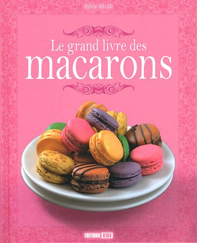Le grand livre des macarons par Sylvie Aït-Ali