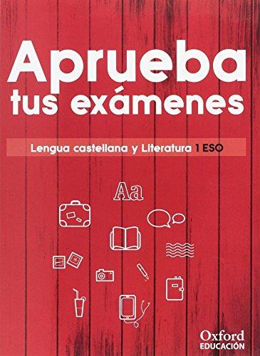 Aprueba tus exámenes. Lengua castellana y Literatura 1.º ESO por Varios Autores