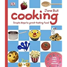 Cooking: Simple steps to great-tasting food by Jane Bull (2008-04-01)