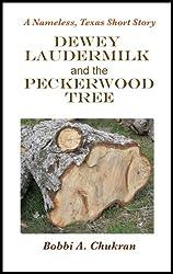 Dewey Laudermilk and the Peckerwood Tree (A Nameless, Texas Short Story) (English Edition)