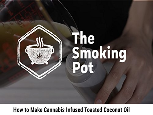 how-to-make-cannabis-infused-toasted-coconut-oil