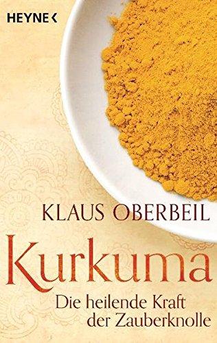 Preisvergleich Produktbild Kurkuma: Die heilende Kraft der Zauberknolle