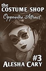 The Costume Shop - Volume #3: Opposites Attract (English Edition)