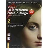 Il nuovo Letteratura come dialogo. Ediz. rossa. Con e-book. Con espansione online. Per le Scuole superiori: 2