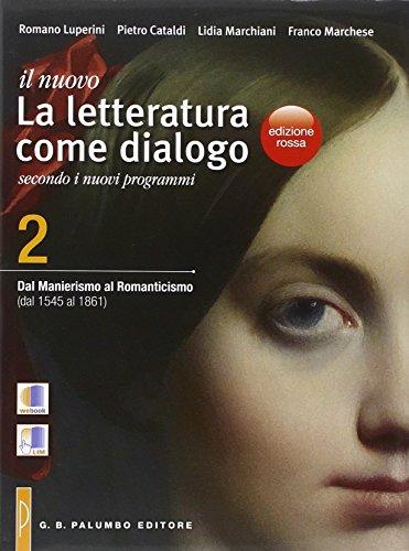 Il nuovo Letteratura come dialogo. Ediz. rossa. Per le Scuole superiori. Con e-book. Con espansione online: 2