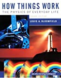 How Things Work: The Physics of Everyday Life by Louis A. Bloomfield (2001-01-17)