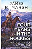 Four Years in the Rockies: or, The adventures of Isaac P. Rose