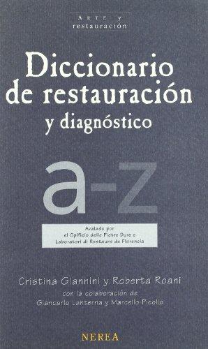 Diccionario de la restauración y diagnóstico (Arte y Restauración) por aavv