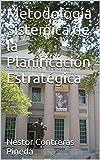 Metodología Sistémica de la Planificación Estratégica (Colección Estrategia nº 2)
