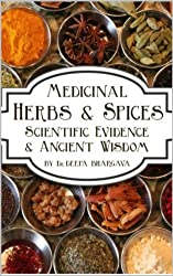 Herbs & Spices: Scientific Evidence and Ancient Wisdom (English Edition)