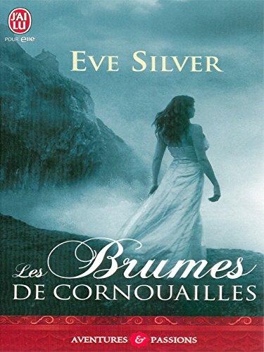 Les brumes de Cornouailles - Eve Silver et Catherine Berthet