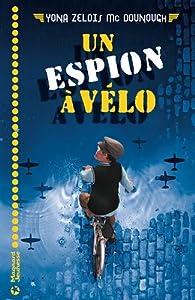 vignette de 'Un espion à vélo (Yona Zelois Mc Dounough)'