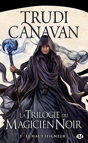 La Trilogie du magicien noir, Tome 3: Le Haut Seigneur