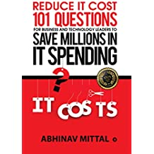 Reduce IT Cost 101 Questions for Business and Technology Leaders to Save Millions in It Spending