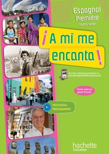 A mi me encanta 1re (B1) - Espagnol - Livre élève format compact - Edition 2011 by Dominique Casimiro (2011-08-16)