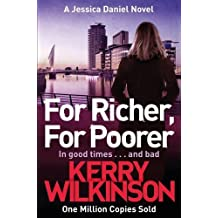For Richer, For Poorer (Jessica Daniel Series) by Kerry Wilkinson (2016-02-11)
