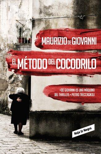 El método del cocodrilo (Inspector Giuseppe Lojacono 1) por Maurizio de Giovanni