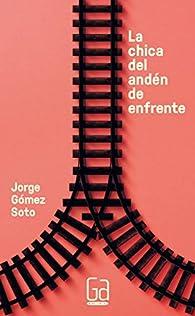 La chica del andén de enfrente par Jorge Gómez Soto