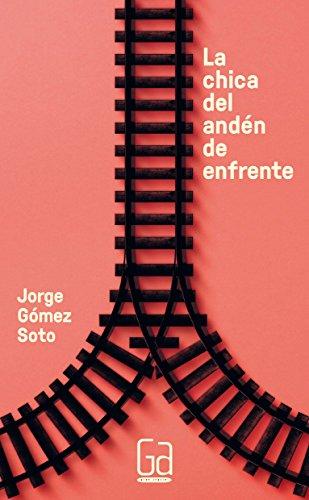 La chica del andén de enfrente (Gran Angular) por Jorge Gómez Soto